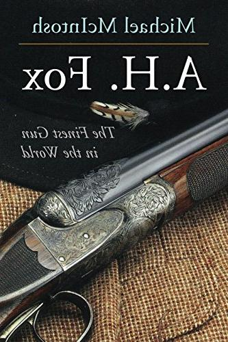 "A.H. Fox: ""The Finest Gun in the World"""